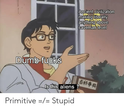 stupid: Primitive =/= Stupid