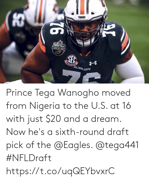 A Dream: Prince Tega Wanogho moved from Nigeria to the U.S. at 16 with just $20 and a dream.  Now he's a sixth-round draft pick of the @Eagles. @tega441 #NFLDraft https://t.co/uqQEYbvxrC