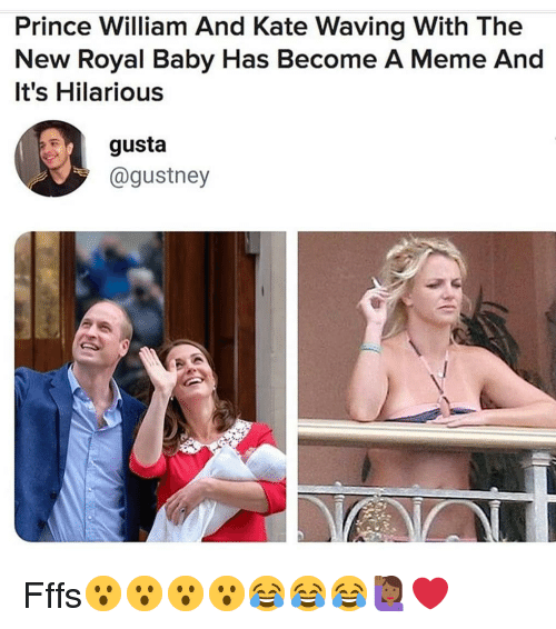 Meme, Memes, and Prince: Prince William And Kate Waving With The  New Royal Baby Has Become A Meme And  It's Hilarious  gusta  @gustney Fffs😮😮😮😮😂😂😂🙋🏾‍♀️❤