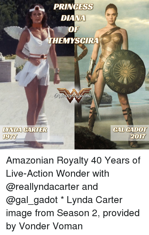 imags: PRINCESS  DIANA  OF  THEMYSCIRA  LYNDA CARTER  GAL GADOT  2017 Amazonian Royalty 40 Years of Live-Action Wonder with @reallyndacarter and @gal_gadot * Lynda Carter image from Season 2, provided by Vonder Voman