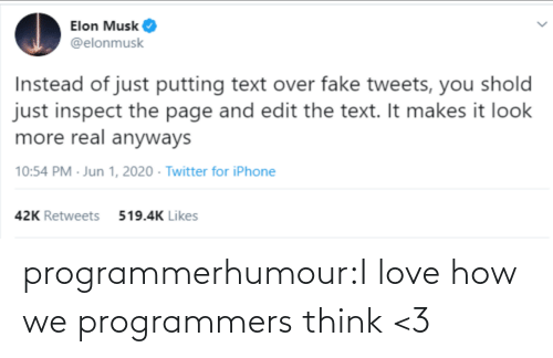I Love: programmerhumour:I love how we programmers think <3