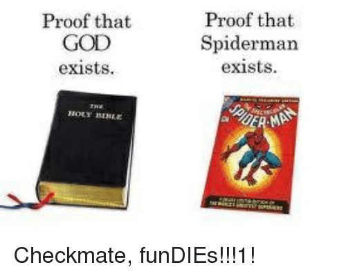 Proof That God Exists Proof That Spiderman Exists