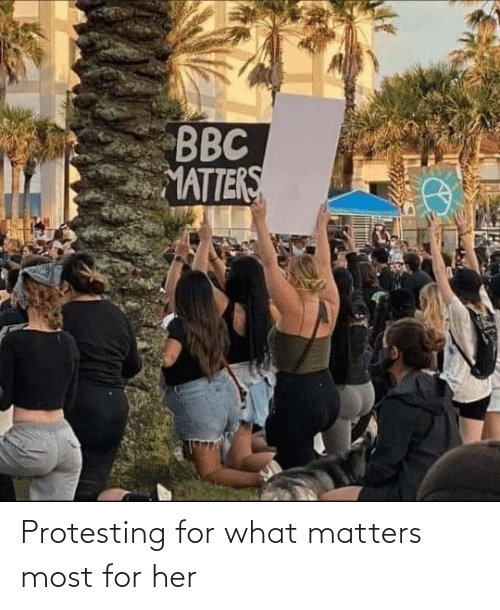 Protesting: Protesting for what matters most for her