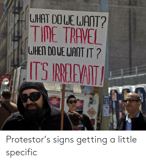 signs: Protestor's signs getting a little specific