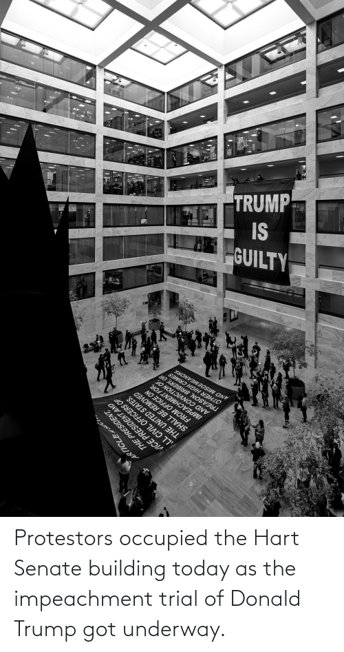 Donald Trump: Protestors occupied the Hart Senate building today as the impeachment trial of Donald Trump got underway.