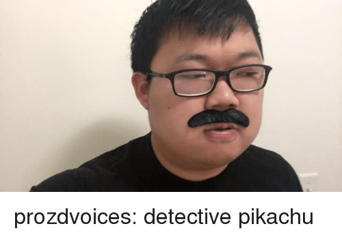 Pikachu, Tumblr, and youtube.com: prozdvoices: detective pikachu