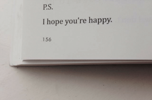 Happy, Hope, and Youre: PS  I hope you're happy.  156