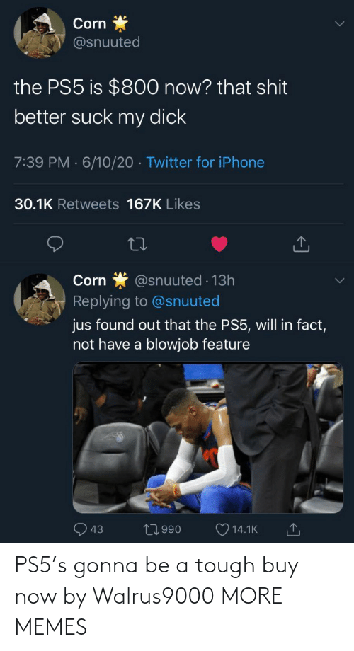 Buy: PS5's gonna be a tough buy now by Walrus9000 MORE MEMES