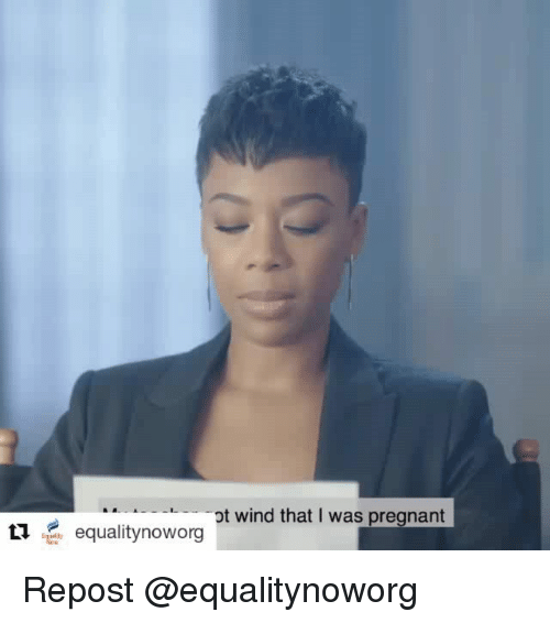 Memes, Pregnant, and 🤖: pt wind that I was pregnant  t1 equalitynoworg Repost @equalitynoworg