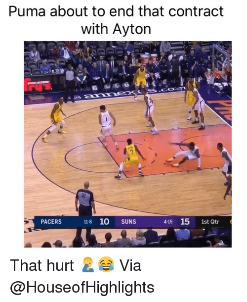 Puma: Puma about to end that contract  with Ayton  2  10 SUNS  415 15 1st Qtr  PACERS  11-8 That hurt 🤦♂️😂 Via @HouseofHighlights
