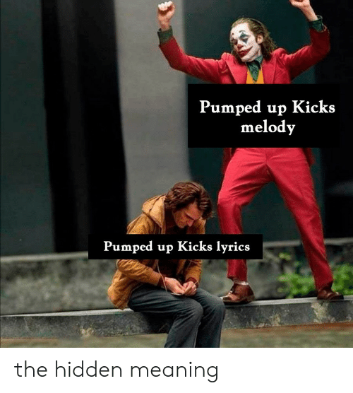 kicks: Pumped up Kicks  melody  Pumped up Kicks lyrics the hidden meaning
