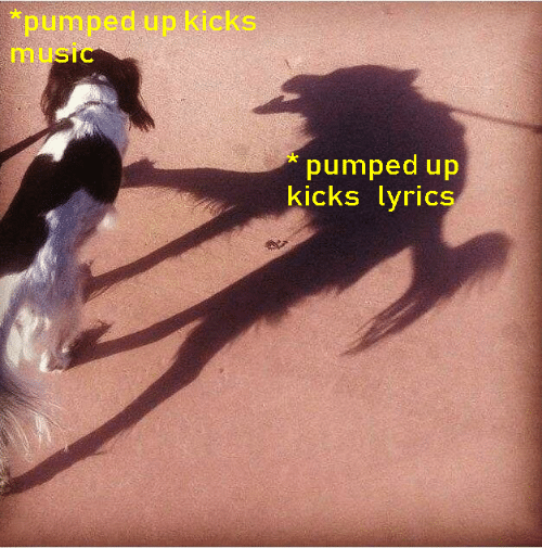 kicks: pumped up kicks  music  pumped up  kicks lyrics