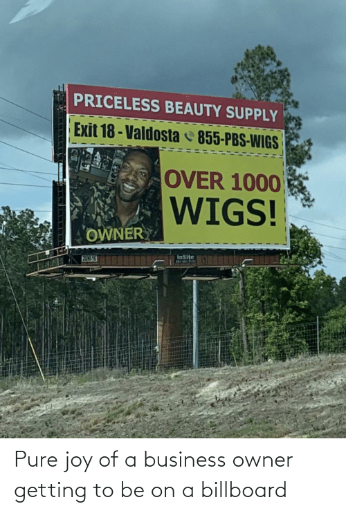 Billboard: Pure joy of a business owner getting to be on a billboard