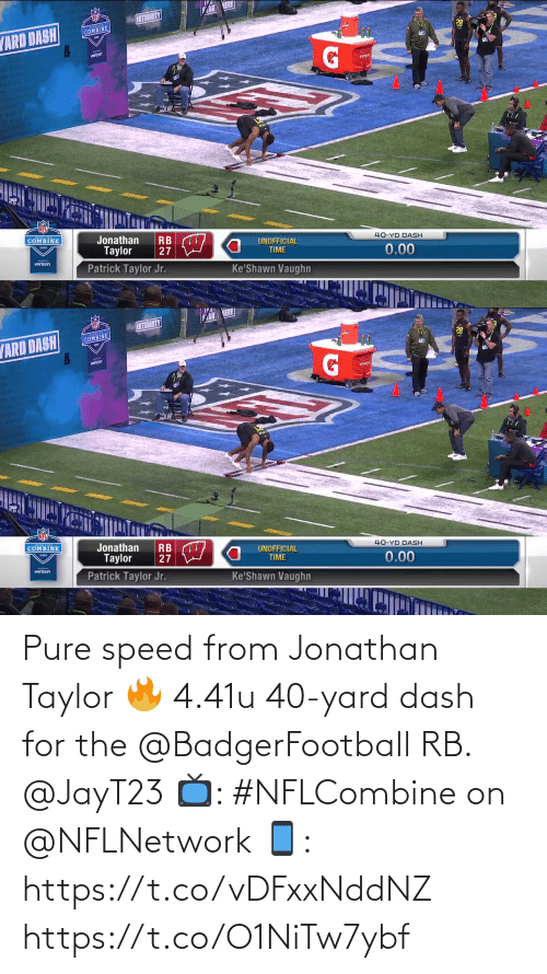 dash: Pure speed from Jonathan Taylor 🔥  4.41u 40-yard dash for the @BadgerFootball RB. @JayT23  📺: #NFLCombine on @NFLNetwork 📱: https://t.co/vDFxxNddNZ https://t.co/O1NiTw7ybf
