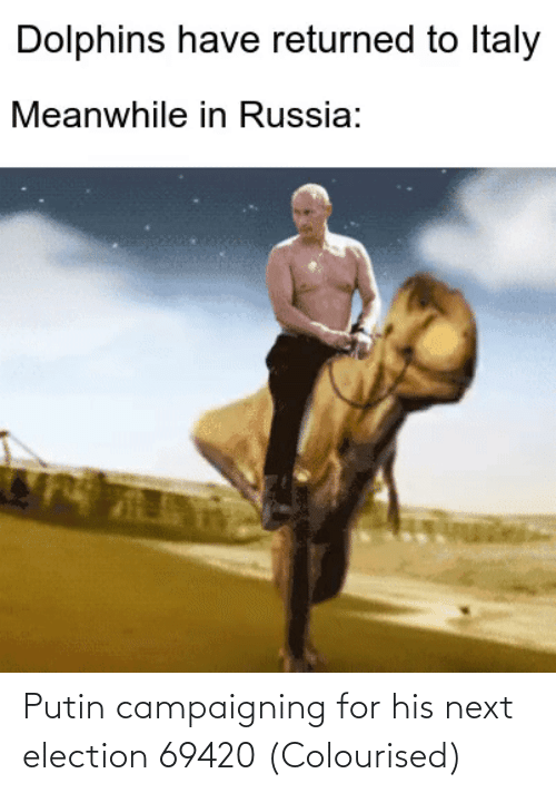 Putin: Putin campaigning for his next election 69420 (Colourised)