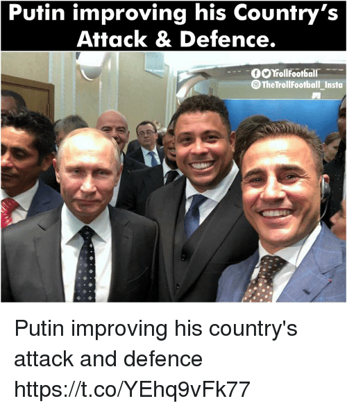 Memes, Putin, and 🤖: Putin improving his Country's  Attack & Defence.  OYrollFootball  The TrollFootball Insta Putin improving his country's attack and defence https://t.co/YEhq9vFk77