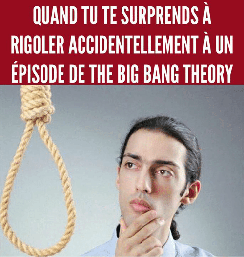 big bang: QUAND TU TE SURPRENDS A  RIGOLER ACCIDENTELLEMENT A UN  EPISODE DE THE BIG BANG THEORY