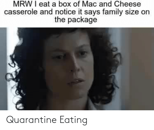 eating: Quarantine Eating