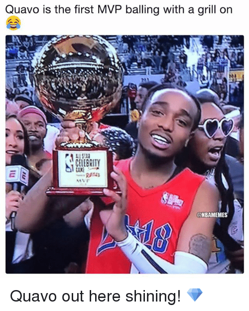 balling: Quavo is the first MVP balling with a grill on  @NBAMEMES Quavo out here shining! 💎