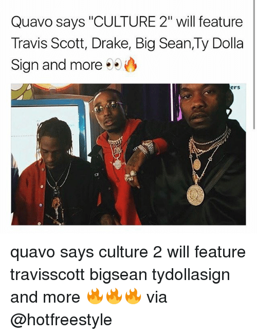 """Big Sean: Quavo says """"CULTURE 2"""" will feature  Travis Scott, Drake, Big Sean,Ty Dolla  Sign and more  ers quavo says culture 2 will feature travisscott bigsean tydollasign and more 🔥🔥🔥 via @hotfreestyle"""