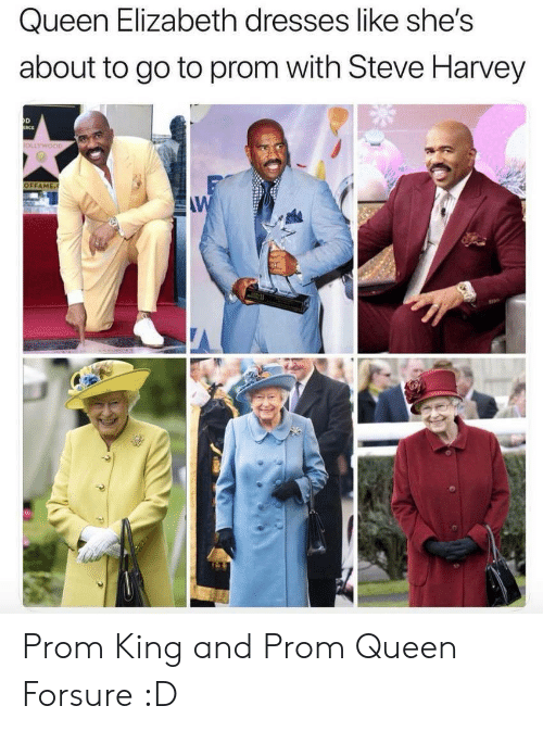 Queen Elizabeth, Steve Harvey, and Queen: Queen Elizabeth dresses like she's  about to go to prom with Steve Harvey  OLLYWOOD  OFFAME.  AW Prom King and Prom Queen Forsure :D