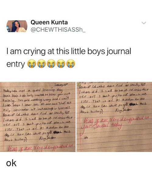 aot: Queen Kunta  @CHEWTHISASSh.  I am crying at this little boys journal  entry  Taday vai aot a good lcarming day  bah blah blah ionlg vaates te hear yeu ost  ladiaAs did  BOLowsと-Co,mbus-duat.find  ar-leefly tis  blaek history ok