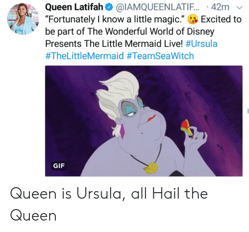 """The Little Mermaid: Queen Latifah@IAMQUEENLATIF. 42m  """"Fortunately I know a little magic.""""  be part of The Wonderful World of Disney  Queen  Tial  Excited to  Presents The Little Mermaid Live! #Ursula  #TheLittleMermaid #TeamSeaWitch  GIF Queen is Ursula, all Hail the Queen"""