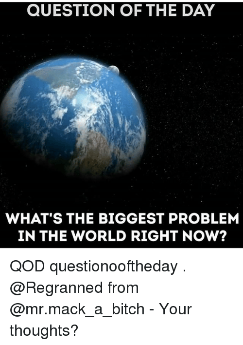 what is the biggest problem in the world