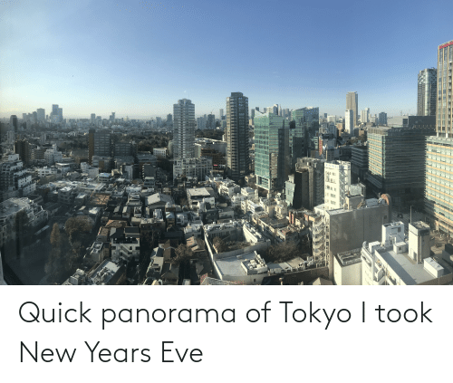 new years eve: Quick panorama of Tokyo I took New Years Eve