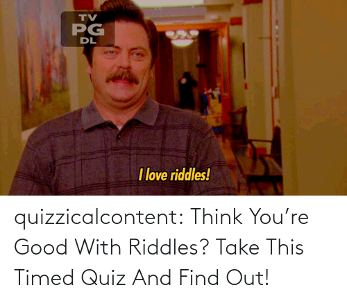 question: quizzicalcontent:  Think You're Good With Riddles? Take This Timed Quiz And Find Out!