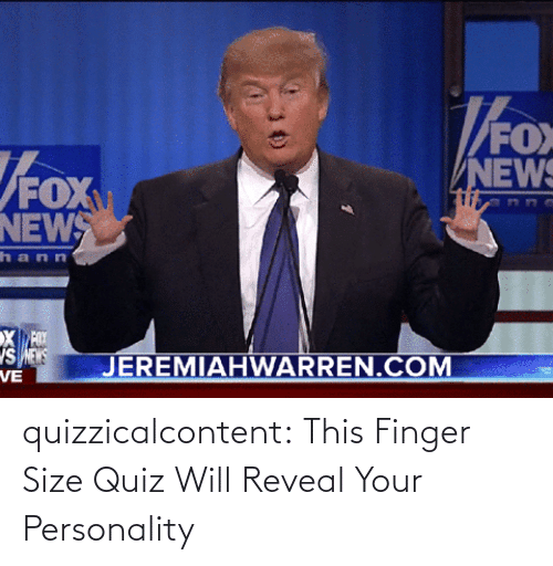 will: quizzicalcontent:  This Finger Size Quiz Will Reveal Your Personality