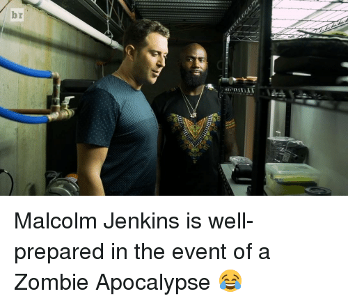 malcolm jenkins: r  b Malcolm Jenkins is well-prepared in the event of a Zombie Apocalypse 😂