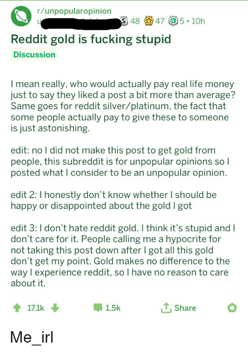 Runpopularopinion S48 47 510h Reddit Gold Is Fucking Stupid