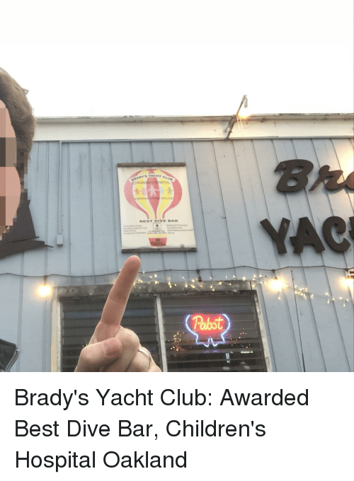 Club, Funny, and Best: RADY'S YACHT  HILDREN'S HOSPITAL  RESEARC  OAKLAND  BEST DIVE BAR