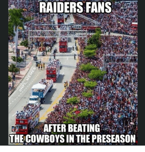 Nfl, Beats, and Raiders: RAIDERS FANS  AFTER BEATING  THE COWBOYSIN THE PRESEASON