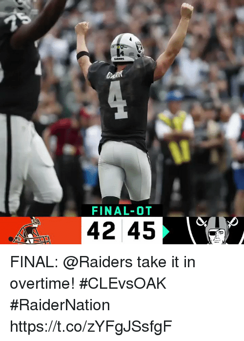 Memes, Raiders, and 🤖: RAIDERS  FINAL-OT  42 45 FINAL: @Raiders take it in overtime! #CLEvsOAK #RaiderNation https://t.co/zYFgJSsfgF