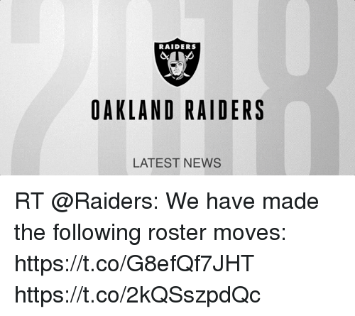 esmemes.com: RAIDERS  OAKLAND RAIDERS  LATEST NEWS RT @Raiders: We have made the following roster moves: https://t.co/G8efQf7JHT https://t.co/2kQSszpdQc