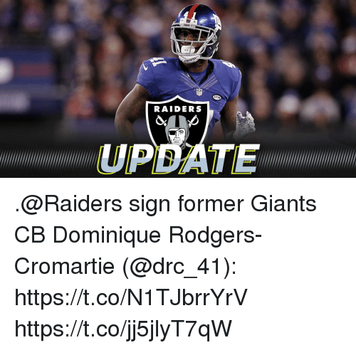 Memes, Giants, and Raiders: RAIDERS  UPDATE .@Raiders sign former Giants CB Dominique Rodgers-Cromartie (@drc_41): https://t.co/N1TJbrrYrV https://t.co/jj5jlyT7qW