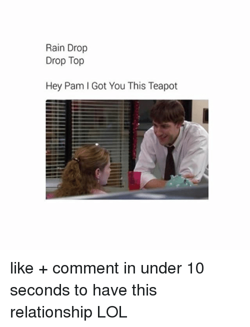 Drop Tops: Rain Drop  Drop Top  Hey Pam I Got You This Teapot like + comment in under 10 seconds to have this relationship LOL