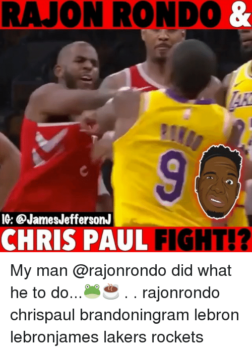 Chris Paul: RAJON RONDO &  IG: @JamesJeffersonJ  CHRIS PAUL FIGHT!? My man @rajonrondo did what he to do...🐸☕️ . . rajonrondo chrispaul brandoningram lebron lebronjames lakers rockets