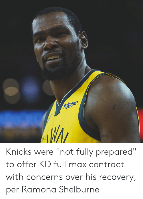 "New York Knicks: Rakuten Knicks were ""not fully prepared"" to offer KD full max contract with concerns over his recovery, per Ramona Shelburne"
