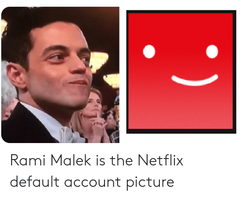 Netflix, Rami Malek, and Account: Rami Malek is the Netflix default account picture