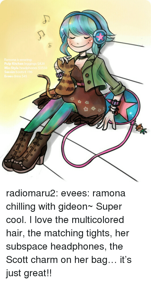 Evees: Ramona is wearing:  Pulp Kitchen leggings SA20  Mix-Style headphones SUS50  Sessùn boots 196  Evees dress $45 radiomaru2:  evees:  ramona chilling with gideon~  Super cool. I love the multicolored hair, the matching tights, her subspace headphones, the Scott charm on her bag… it's just great!!