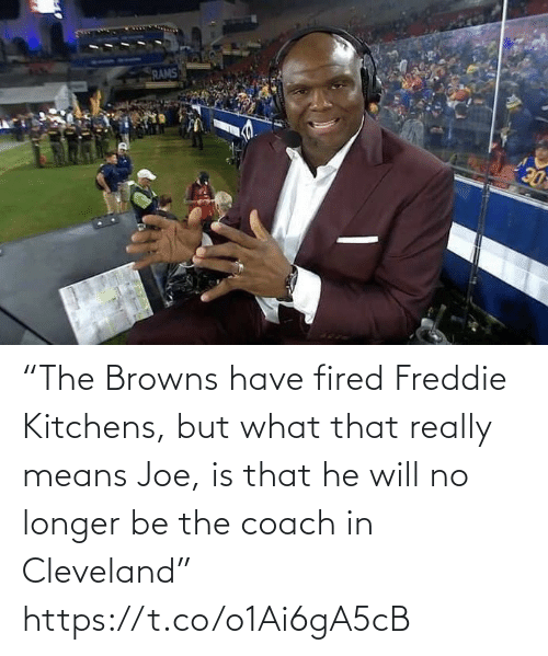 "Longer: RAMS  DE ""The Browns have fired Freddie Kitchens, but what that really means Joe, is that he will no longer be the coach in Cleveland"" https://t.co/o1Ai6gA5cB"