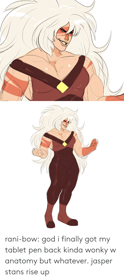 Tablet: rani-bow: god i finally got my tablet pen back kinda wonky w anatomy but whatever. jasper stans rise up