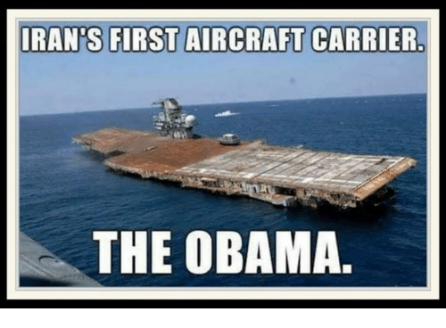 Memes, Obama, and 🤖: RAN'S FIRST AIRCRAFT CARRIER  THE OBAMA.