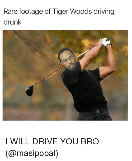 rare footage: Rare footage of Tiger Woods driving  drunk I WILL DRIVE YOU BRO (@masipopal)