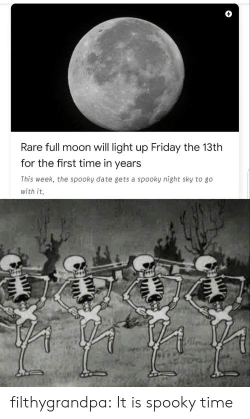 Friday, Tumblr, and Blog: Rare full moon will light up Friday the 13th  for the first time in years  This week, the spooky date gets a spooky night sky to go  with it. filthygrandpa: It is spooky time