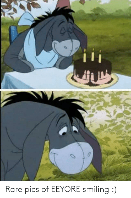 smiling: Rare pics of EEYORE smiling :)