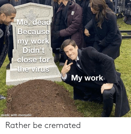 Rather Be: Rather be cremated